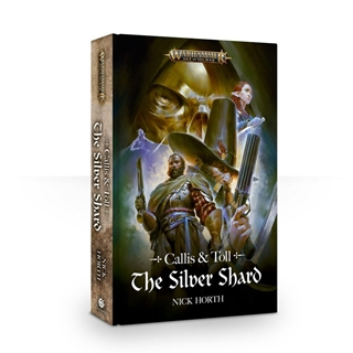Callis and Toll: The Silver Shard (Hardback)